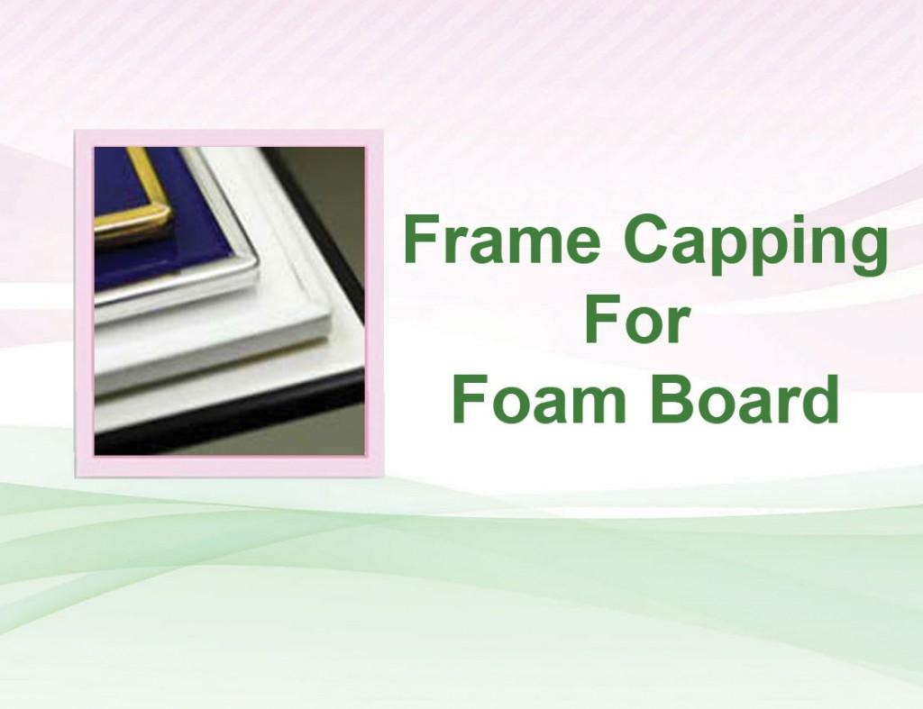Frame Capping For Foam Board : Botak Sign Pte Ltd
